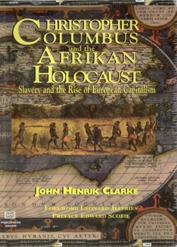 Christopher Columbus and the Afrikan Holocaust-John Henrik Clarke-C101