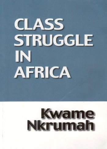 Class Struggle In Africa-Kwame Nkrumah-C101