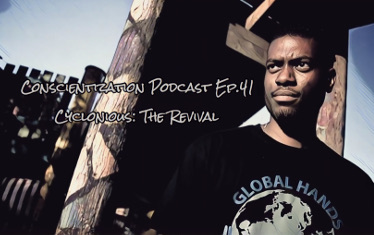Conscientization 101 Podcast Ep.041-Cyclonious The Revival-FEATURED