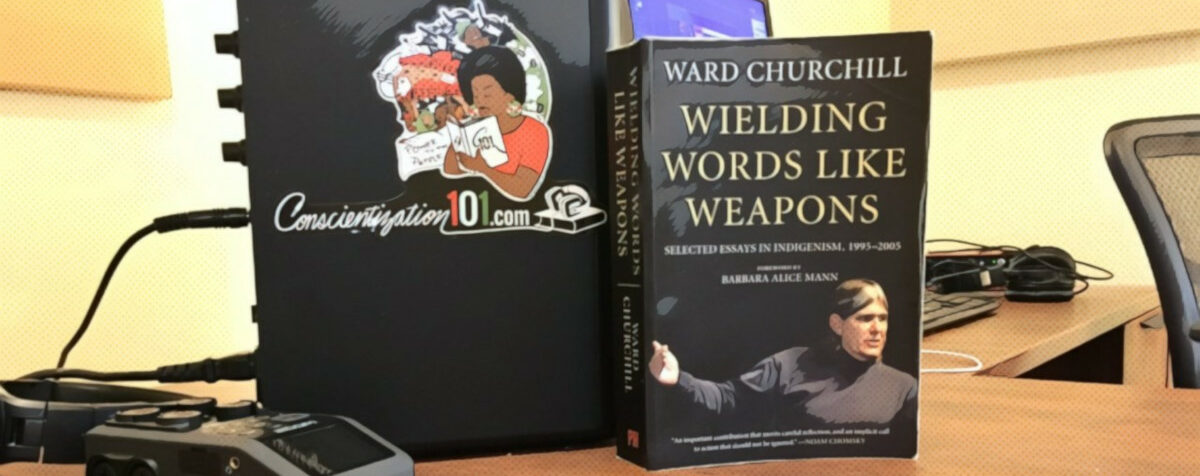 EP.053 Wielding Words Like Weapons With Ward Churchill Part 3 of 3