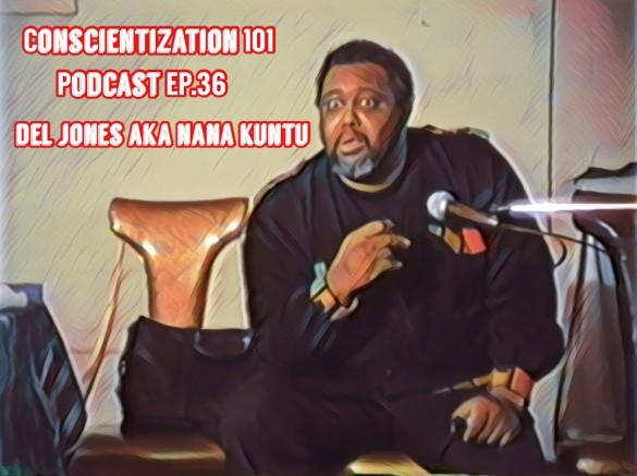 Del Jones Conscientization 101 Podcast Part 2 INSTAGRAM