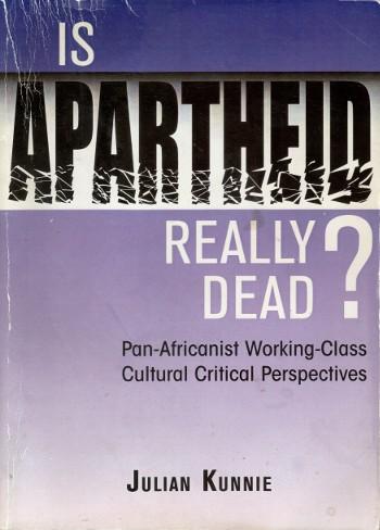 Is Apartheid Really Dead-Julian Kunnie-C101