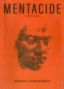 Mentacide and other essays by Mwalimu K. Bomani Baruti