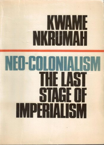 Neo-Colonialism-The Last Stage of Imperialism-Kwame Nkrumah-C101