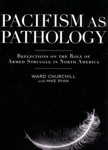 Pacifism As Pathology-Ward Churchill-C101