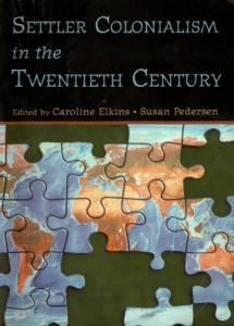 Settler Colonialism in the Twentieth Century-Elkins-Pedersen-C101