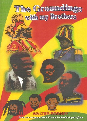 The Groundings With My Brothers-Walter Rodney-C101