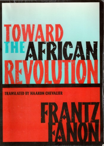 Toward The African Revolution-Fanon-C101