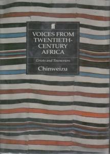 Voices From Twentieth Cenntury Africa edited by Chinweizu